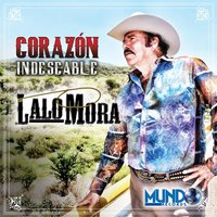 Corazon Indeseable — Lalo Mora