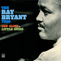 Con Alma & Little Susie — The Ray Bryant Trio