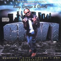 Gangsta Hits, Vol. 1 — King George, Cali G