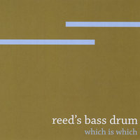 Which is Which — Reed's Bass Drum