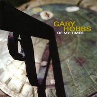 Of My Times — Gary Hobbs