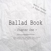 Ballad Book: Chapter I — Lukas Gabric & Martin Terens