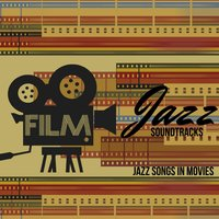 Jazz Soundtracks - Jazz Songs in Movies — сборник