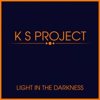 Light in the Darkness — K S Project, Princesska Ru, K S Project, Princesska Ru