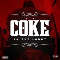 Coke in the Lobby — Jay Hype