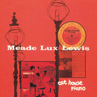 "Cat House Piano — Meade ""Lux"" Lewis"