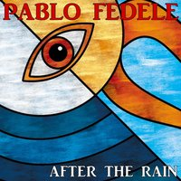 After the Rain — Pablo Fedele