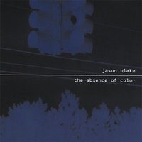 The Absence Of Color — Jason Blake