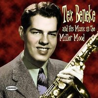 Tex Beneke And His Music In The Miller Mood — Tex Beneke
