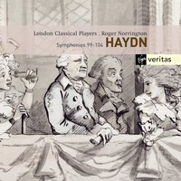 Haydn : Symphonies Nos. 99 - 104 — Sir Roger Norrington, London Classical Players, Roger Norrington, Йозеф Гайдн