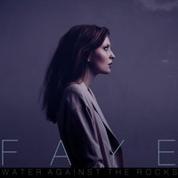 Water Against the Rocks — Faye
