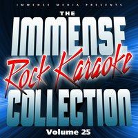 Immense Media Presents - the Immense Rock Karaoke Collection, Vol. 25 — Immense Media