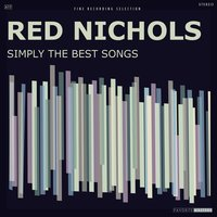 Simply the Best Songs — Red Nichols