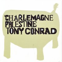 An aural symbiotic mystery — Charlemagne Palestine, Tony Conrad