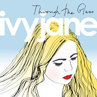 Through the Glass - EP — Ivy Jane