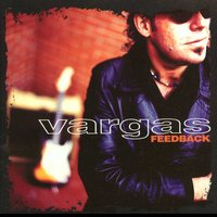 Feedback — Vargas Blues Band, VARGAS