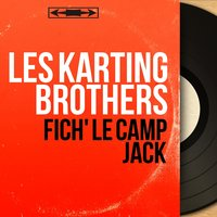 Fich' le camp Jack — Les Karting Brothers