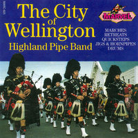The City of Wellington Highland Pipe Band — The City Of Wellington Highland Pipe Band