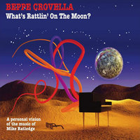What's Rattlin' On The Moon (A Personal Vision of the Music of Mike Ratledge) — Beppe Crovella