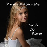 You Will Find Your Way — Nicole Du Plessis