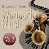 Wonderful Music Vol. 2 — The Smooth Orchestra