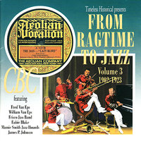 From Ragtime To Jazz Vol. 3 1902-1923 — сборник
