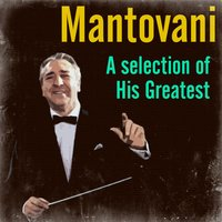 A Seclection of His Greatest — Mantovani, Mantovani and his Orchestra