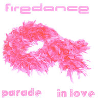 Parade in Love — Firedance