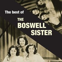 The Best of the Boswell Sisters — The Boswell Sisters