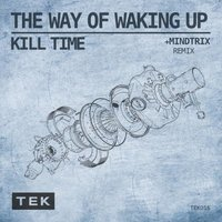 The Way Of Waking Up — Kill Time