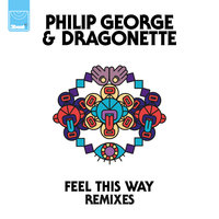 Feel This Way — Dragonette, Philip George