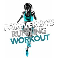 Forever 80's Running and Workout — сборник