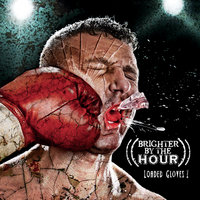 Loaded Gloves! — Brighter By the Hour