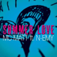 Summer Love — N-Emy, MC Matt
