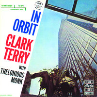 In Orbit — Thelonious Monk, Clark Terry