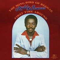 The Song Bird of Reggae - First Time Around — Ruddy Thomas