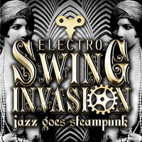 Jazz Goes Steampunk! Electro Swing Invasion — сборник