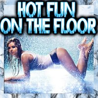 Hot Fun On the Floor — сборник