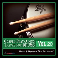 Gospel Play Along Tracks for Drums, Vol. 20 — Fruition Music Inc.