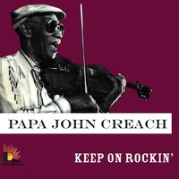 Keep On Rockin — Papa John Creach