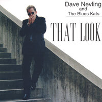 That Look — Dave Nevling