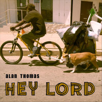 Hey Lord — Alan Thomas