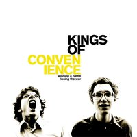 Winning A Battle, Losing The War — Kings Of Convenience