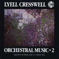 Lyell Cresswell: Orchestral Music 2 — New Zealand Symphony Orchestra, William Southgate