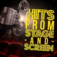 Hits from Stage and Screen — Soundtrack|Musical Cast Recording