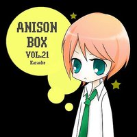 Anison Box Vol.21 Karaoke — Anime Project