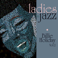 Ladies In Jazz - Billie Holiday Vol 2 — Billie Holiday, Teddy Wilson & His Orchestra