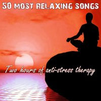 50 Most Relaxing Songs: Two Hours of Anti-Stress Therapy — сборник