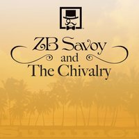 The Summer Record — ZB Savoy and The Chivalry