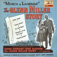 "Vintage Movies Nº6 - EPs Collectors ""The Glenn Miller Story"" ""Música Y Lágrimas"" — Orchestra Of The Universal International"